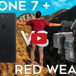 iPhone7 Plus RED WEAPON 動画 比較